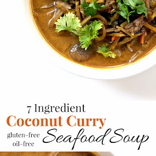 7 Ingredient Coconut Curry Seafood Soup [gluten-free and oil-free].