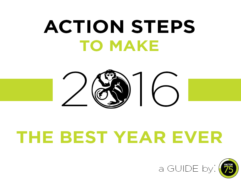 best year ever action steps factor 75