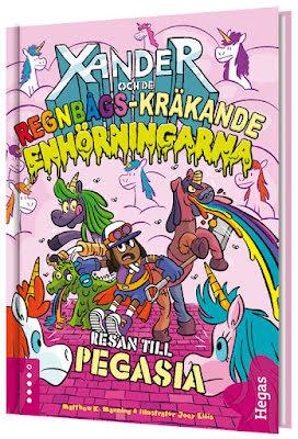 Xander och de regnbågs-kräkande enhörningarna 3 - Resan till Pegasia