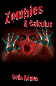 Zombies and Calculus: Adams, Colin: 9780691173207: Amazon.com: Books