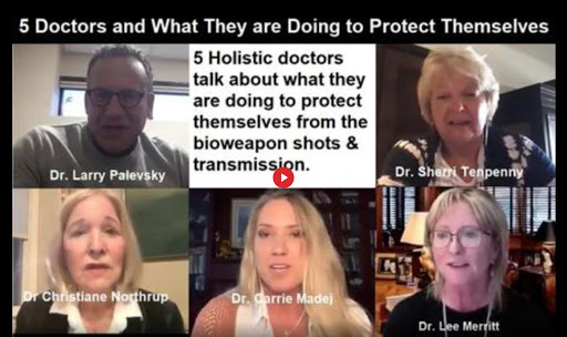 5 Holistic Doctors discuss what they are doing to protect themselves from the Bioweapon Shot