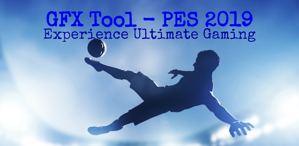 Download GFX Tool for PES 2019 APK latest version for