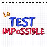 Le Test Impossible