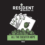 Resident All the Cheater Hops