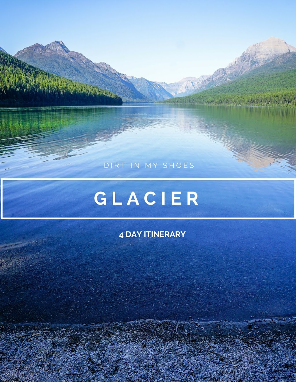 Glacier 4 Day Itinerary || Dirt In My Shoes