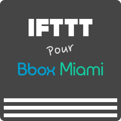 IFTTT pour Bbox Miami file APK Free for PC, smart TV Download