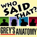 Who Said That? - Grey's Anatomy icon