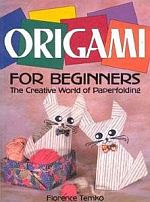 Photo: Origami for Beginners Temko, Florence Charles E Tuttle Co; 1991 paperback 48 pp 10.14 x 7.17 ins ISBN 0804816883