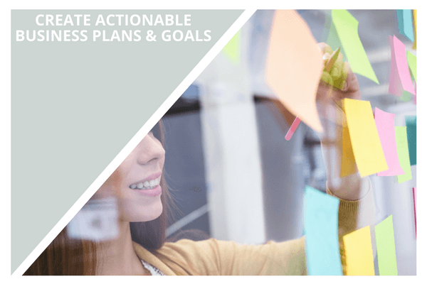 create actionable business plans & goals