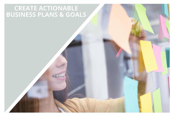 create actionable business plans & goals