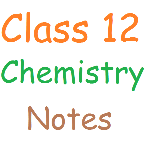 Class 12 Chemistry Notes - Apps on Google Play