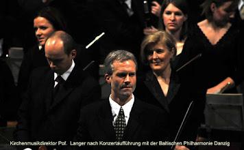Photo: Kirchenmusikdirektor Prof.  Langer nach Konzertaufführung mit der Baltischen Philharmonie Danzig