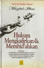 Hukum Mengkafirkan dan Membid'ahkan (MUZILUL ILBAS) | RBI