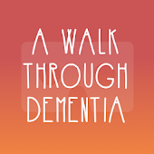 A Walk Through Dementia