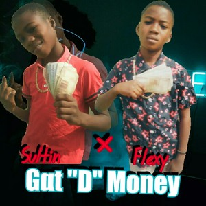 Cover Art for song Gat D Money l l Mixed by NobleDhaJay || 08105380415.