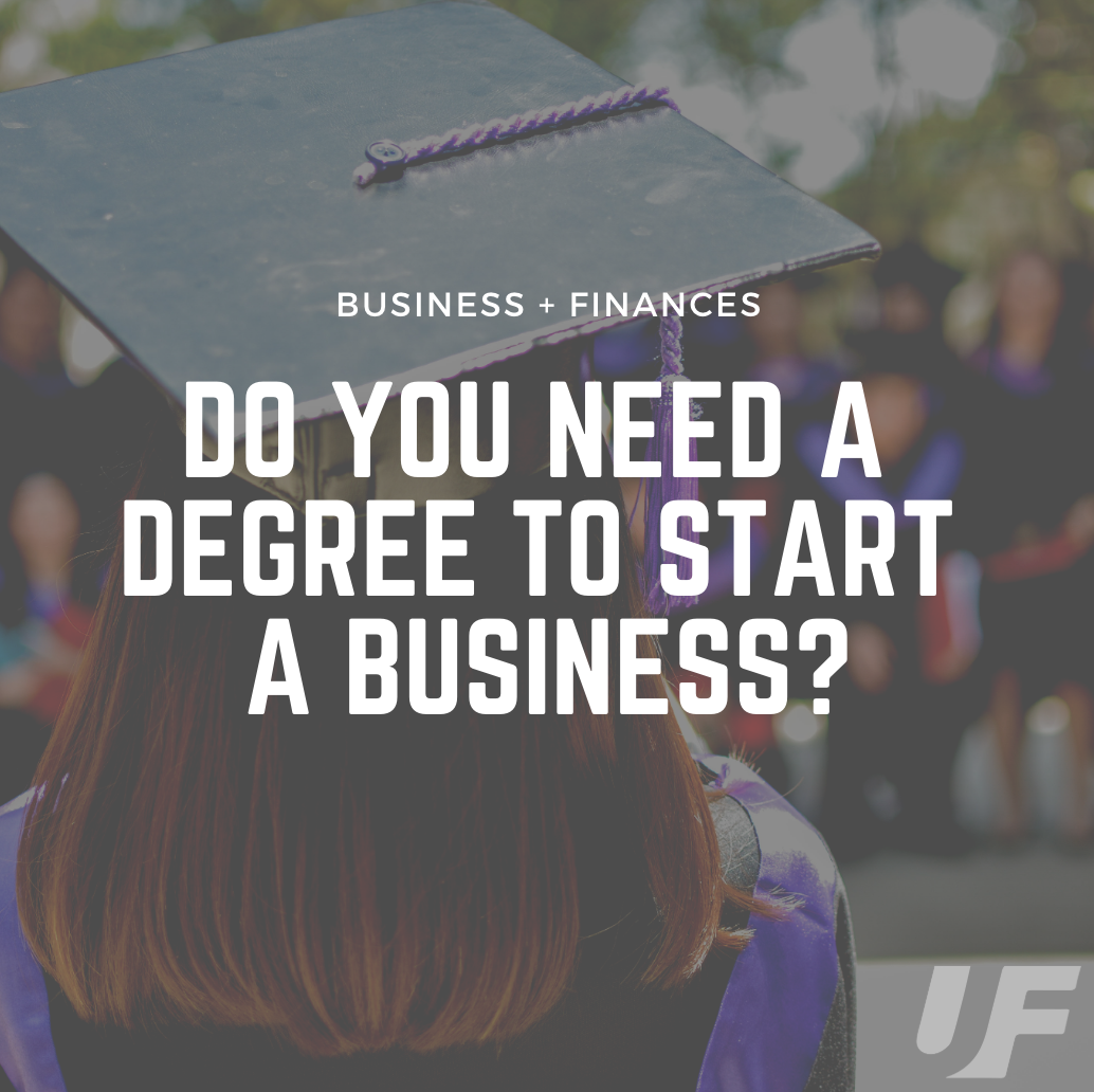 Do you need a college degree to start a business - Business startup - Entrepreneurs -  Small Business Loans - Start-Up Loans