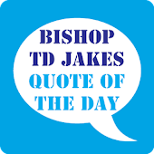 TD Jakes Quotes of the Day