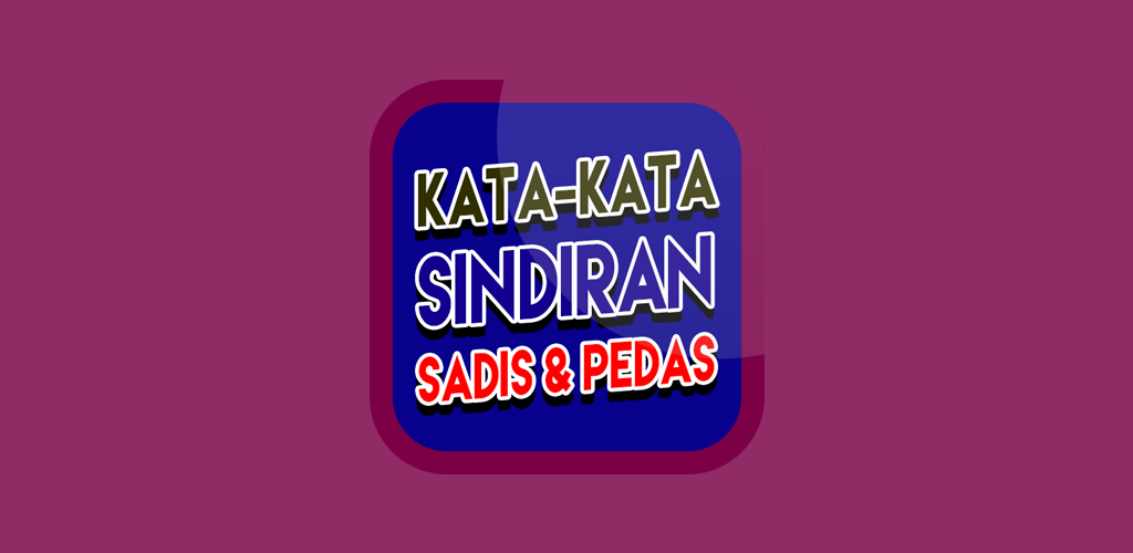 Download Kata Kata Sindiran Pedas Sadis Apk Latest Version