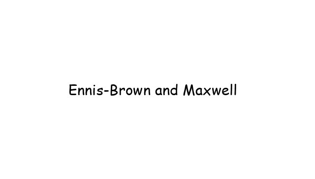 Ennis-Brown and Maxwell