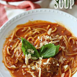 Spaghetti and Meatball Soup.