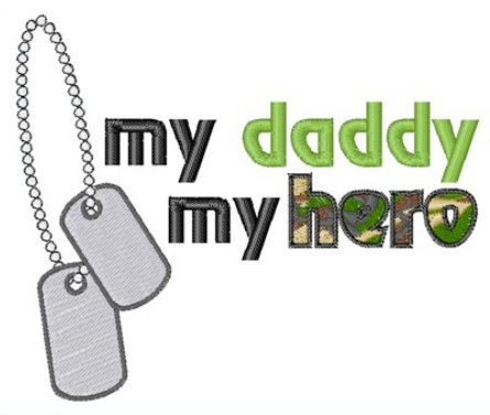 """""""My Daddy, My Hero"""" Embroidery"""