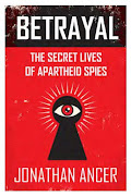 'Betrayal: The Secret Lives of Apartheid Spies'.