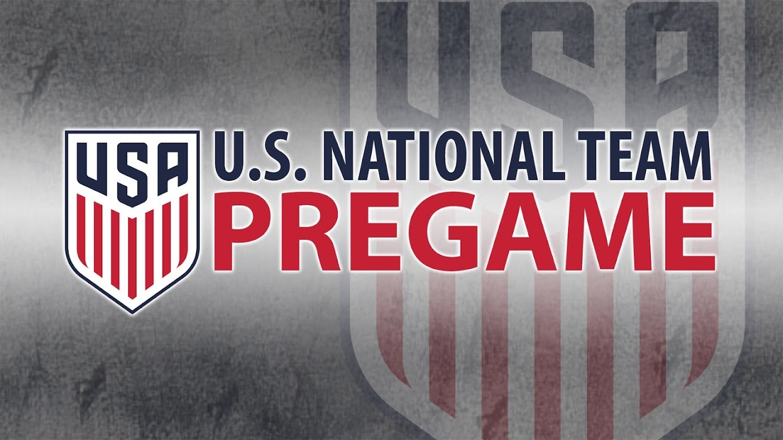 Watch U.S. National Team Pregame live