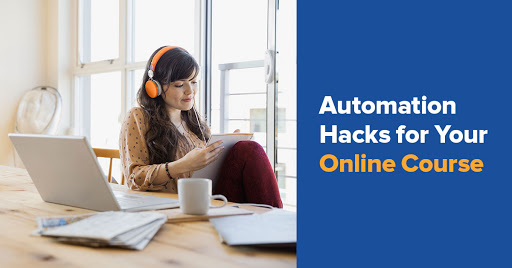 3 Automation Hacks to Help You Make an Online Course That Changes Lives Cover Image