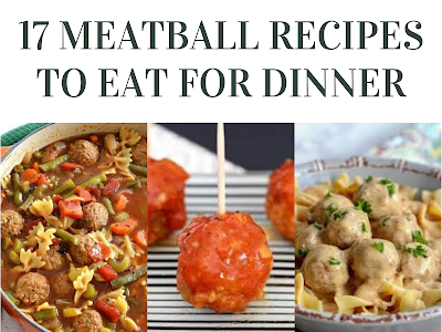 17 Meatball Recipes to Eat for Dinner