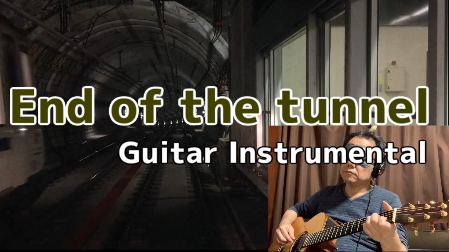 End of the tunnel-Guitar Instrumental(目隠し弾き)