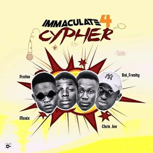 Cover Art for song Immaculate 4 Cypher_ft_Profee x Mo6ix x Chris Joe x Boi Freshy_Mixed_by_Jimzsoundz