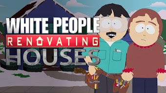 White People Renovating Houses