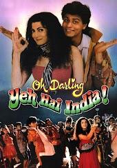 Oh Darling Yeh Hai India!