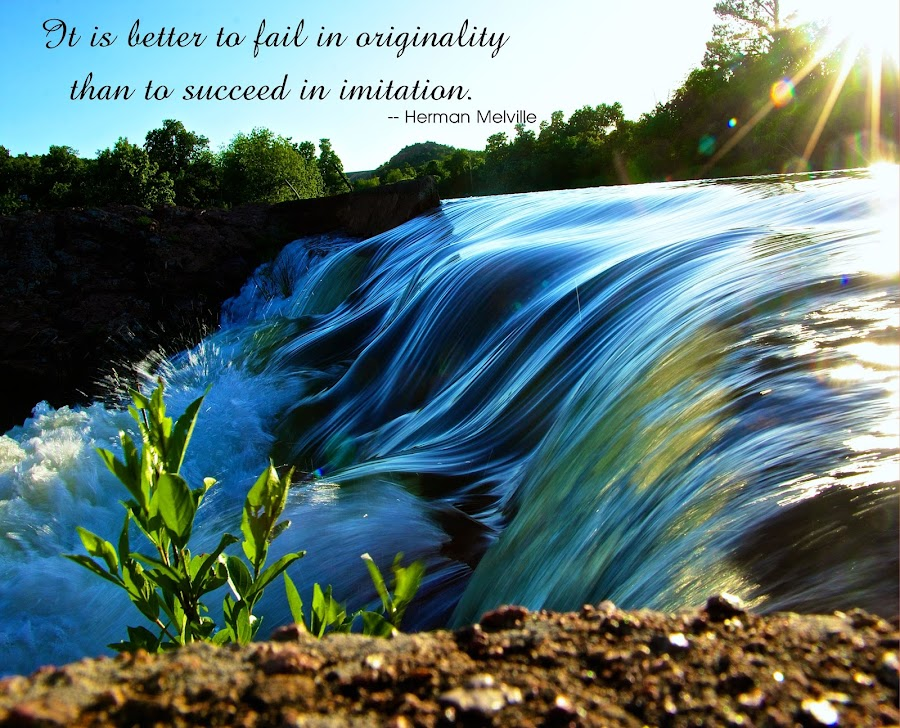 Be Original by Kathy Suttles - Typography Quotes & Sentences ( water, suttleimpressions, medicine park, inspiration, oklahoma, flowing, blue, upper dam flow, sun flare,  )