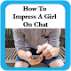 How to impress a girl by Chat Download on Windows