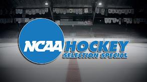 NCAA Hockey Selection Special thumbnail