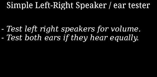 Left Right Ear & Speaker Test (ONLY FOR TESTING) - by