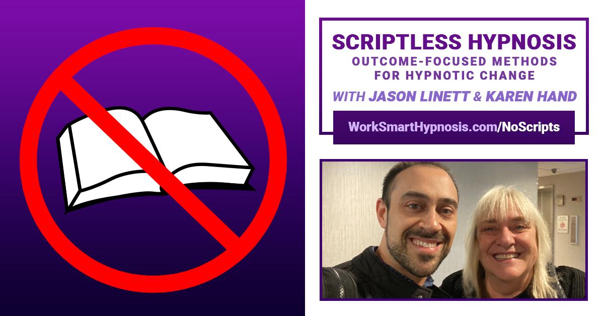 Scriptless Hypnosis with Jason Linett & Karen Hand