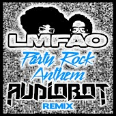 Party Rock Anthem (Audiobot Remix)