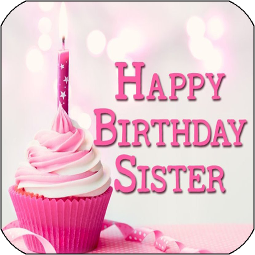 Happy Birthday Sister Apps On Google Play