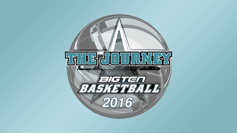 The Journey: Big Ten Basketball 2016