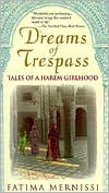 Dreams of Trespass Tales of a Harem Girlhood by Fatima Mernissi