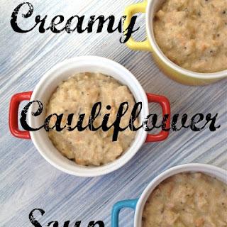 Creamy Cauliflower Soup.