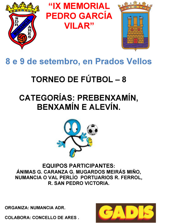 IX Memorial Pedro García Vilar 2017. Torneo de Futbol-8 Alevín, Benjamín, Prebenjamín. 8 y 9 de Septiembre en Prados Vellos. Ares. ADR Numancia de Ares, Concello de Ares, Gadis