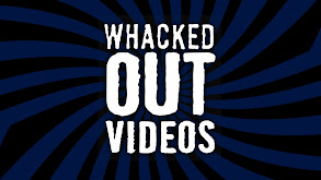 Whacked Out Videos thumbnail