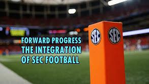 Forward Progress: The Integration of SEC Football thumbnail