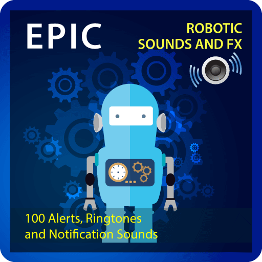 Epic Robotic Sounds and FX
