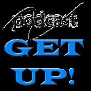 Get Up Podcast
