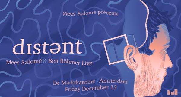 Mees Salomé presents Distant w/ Ben Böhmer