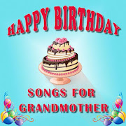 Happy Birthday Songs For GrandMother